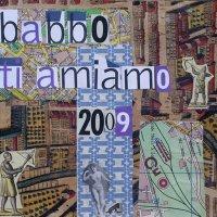 <em>Babbo 2009</em>, mixed media collage